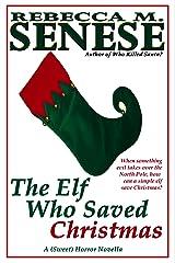 The Elf Who Saved Christmas: A (Sweet) Horror Novella Kindle Edition