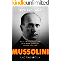 Mussolini and the British: A Closer Look at the Relationship Between Italy and Britain (English Edition)