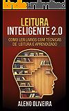 Leitura Inteligente 2.0: Como Ler Livros com Técnicas de Leitura e Aprendizado [2018] (+ Exercícios)