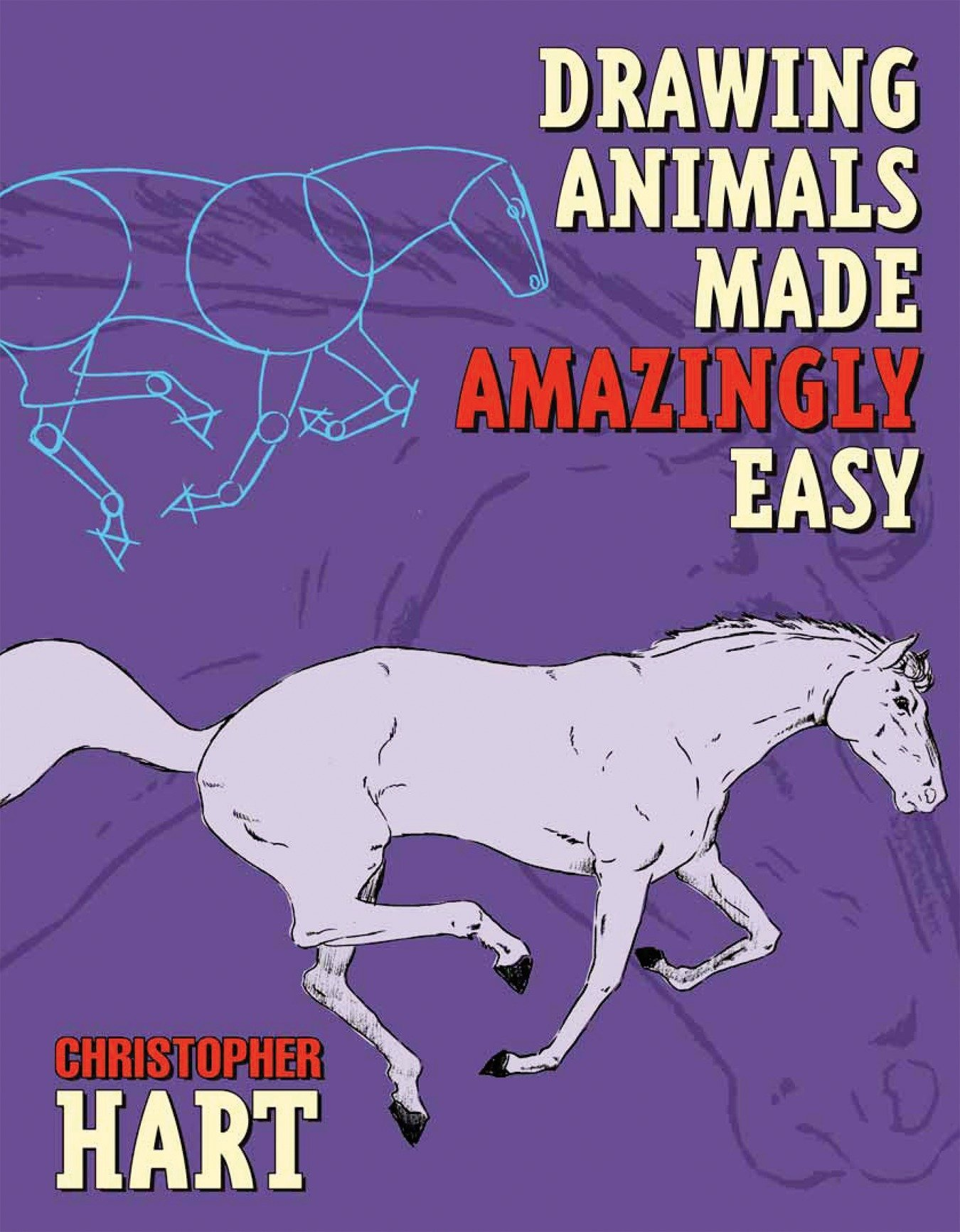 Drawing Animals Made Amazingly Easy Made Amazingly Easy Series
