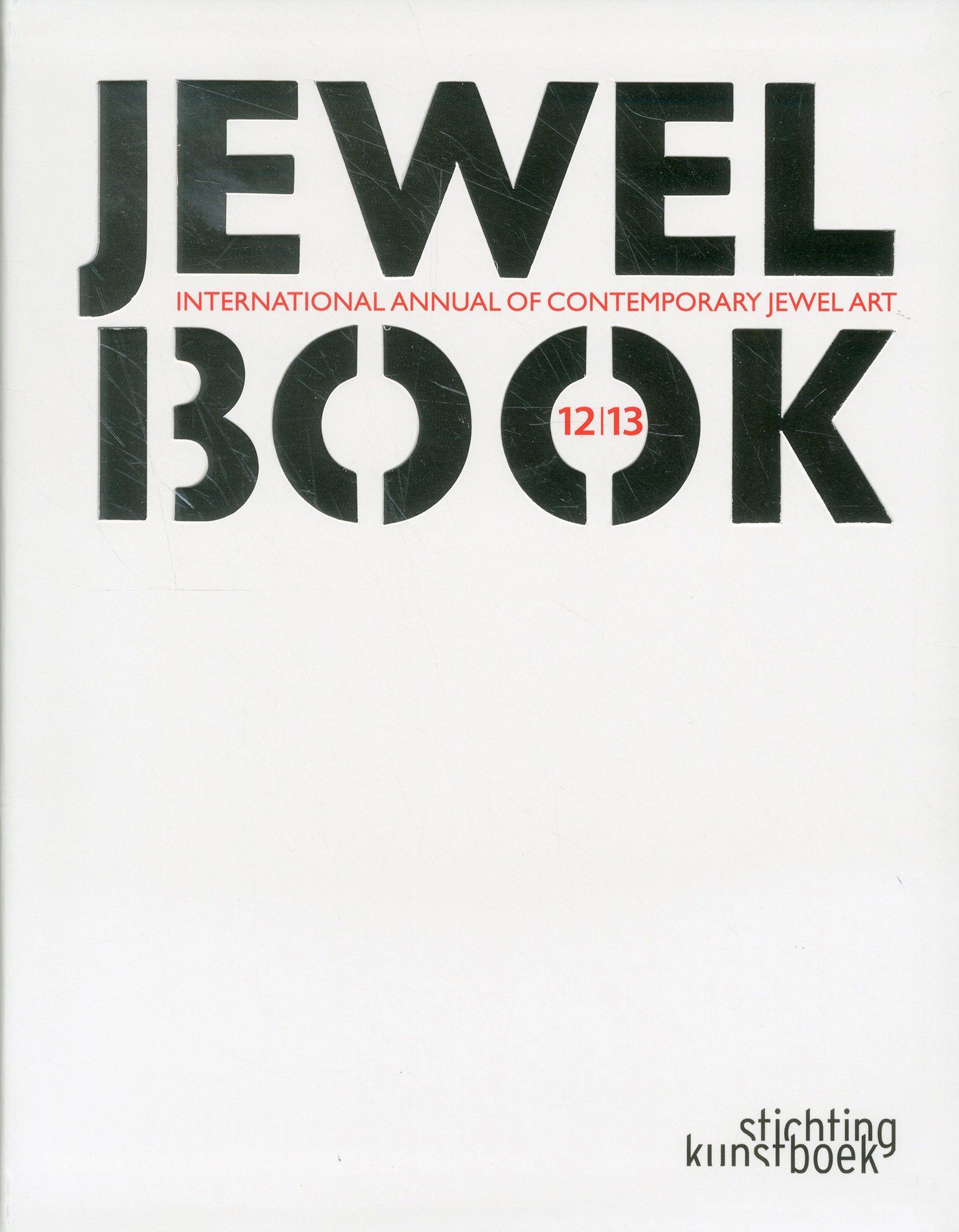 Jewelbook: Annual of Contemporary Jewel Art: International Annual of Contemporary Jewel Art