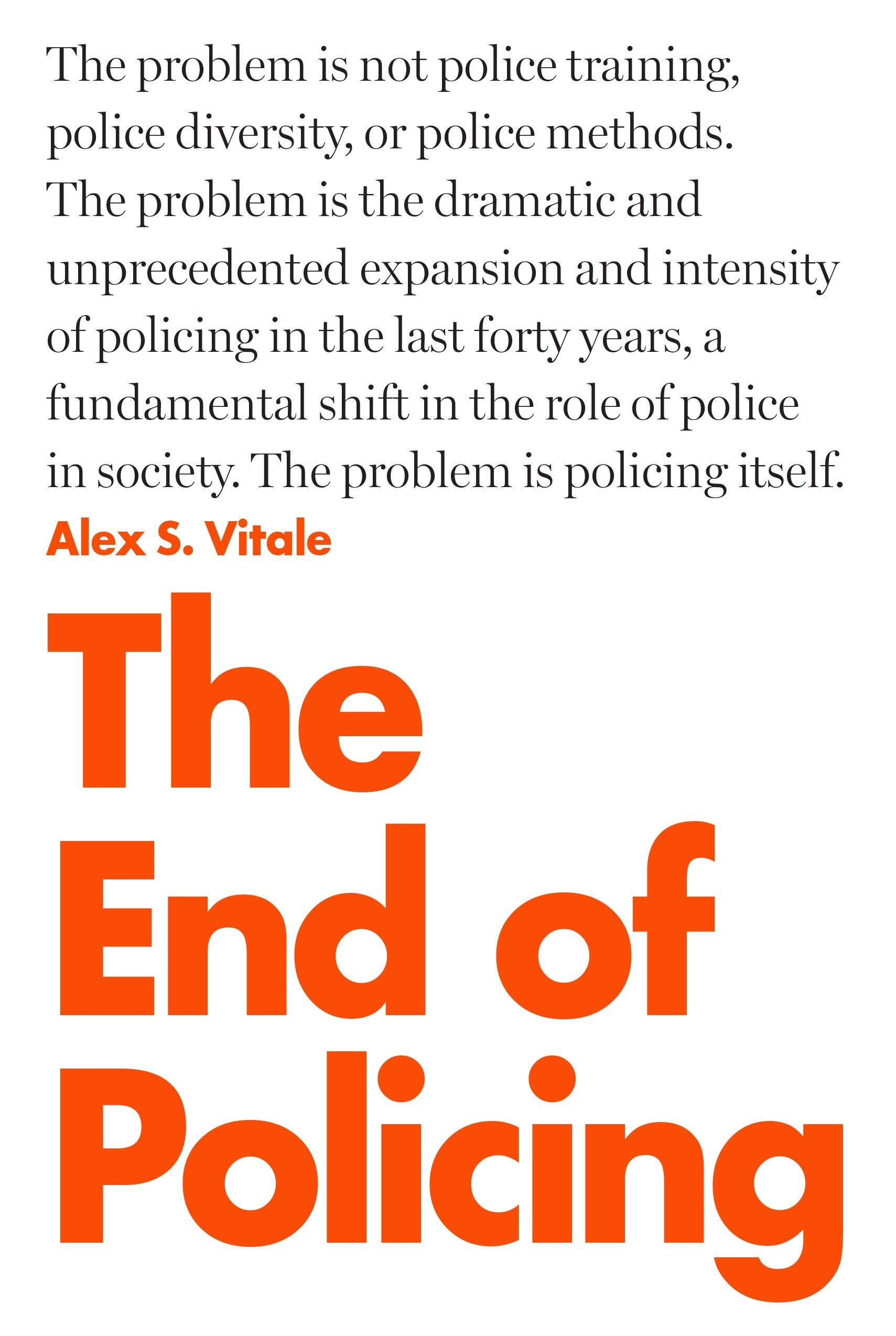 The End of Policing: Amazon.co.uk: Alex Vitale: 9781784782894: Books