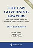 The Law Governing Lawyers: Model Rules, Standards, Statutes, and State Lawyer Rules of Professional Conduct, 2017-2018 Edition (Supplements)