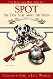 Spot, the Dog That Broke the Rules and Other Great Heroic Animal Stories (Good Lord Made Them All)