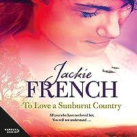 To Love a Sunburnt Country: The Matilda Saga, Book 4