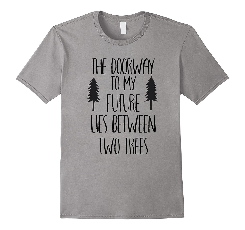 Between Two Trees Hiking T-Shirt Wilderness Camping TShirt-Vaci