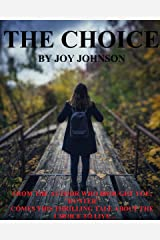 The Choice: A Short Journey... Kindle Edition