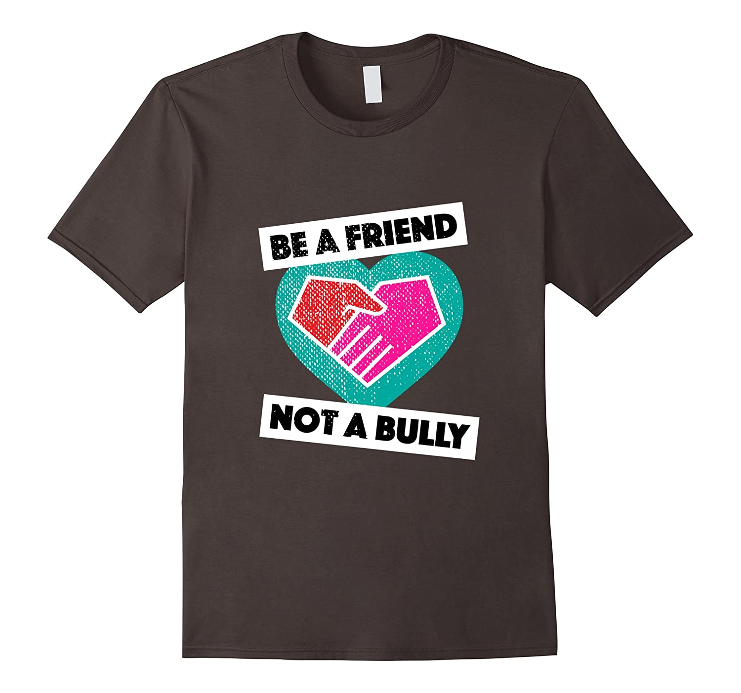 Be a Friend Not a Bully Anti Bullying Shirt | No Bully Shirt-T-Shirt