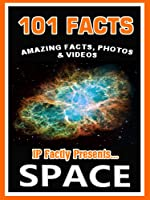 101 Facts… Space! Space Books For Kids. Amazing