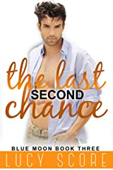 The Last Second Chance: A Small Town Love Story (Blue Moon Book 3) Kindle Edition