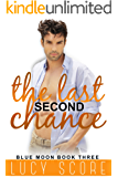 The Last Second Chance: A Small Town Love Story (Blue Moon Book 3)