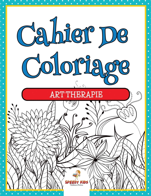Cahier De Coloriage Art Therapie Amazon.de Kids, Speedy ...