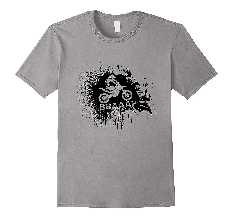 Braaap Splash T-Shirt Funny Motocross Lovers Quotes Gift-BN