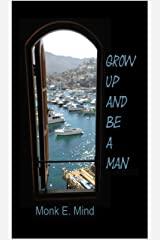 Grow Up and Be a Man Kindle Edition