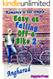 Easy as Falling off a Bike 2