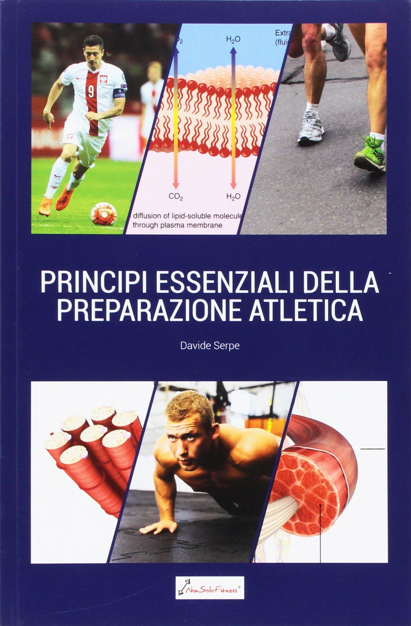 Principi essenziali della preparazione atletica Copertina flessibile – 23 mar 2016 Davide Serpe Nonsolofitness 889604443X Allenamenti sportivi