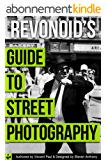 Revonoid's Guide To Developing Your Street Photography (English Edition)