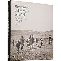 Recuerdos del campo español Vol.2: Fotografía inédita 1885-1945