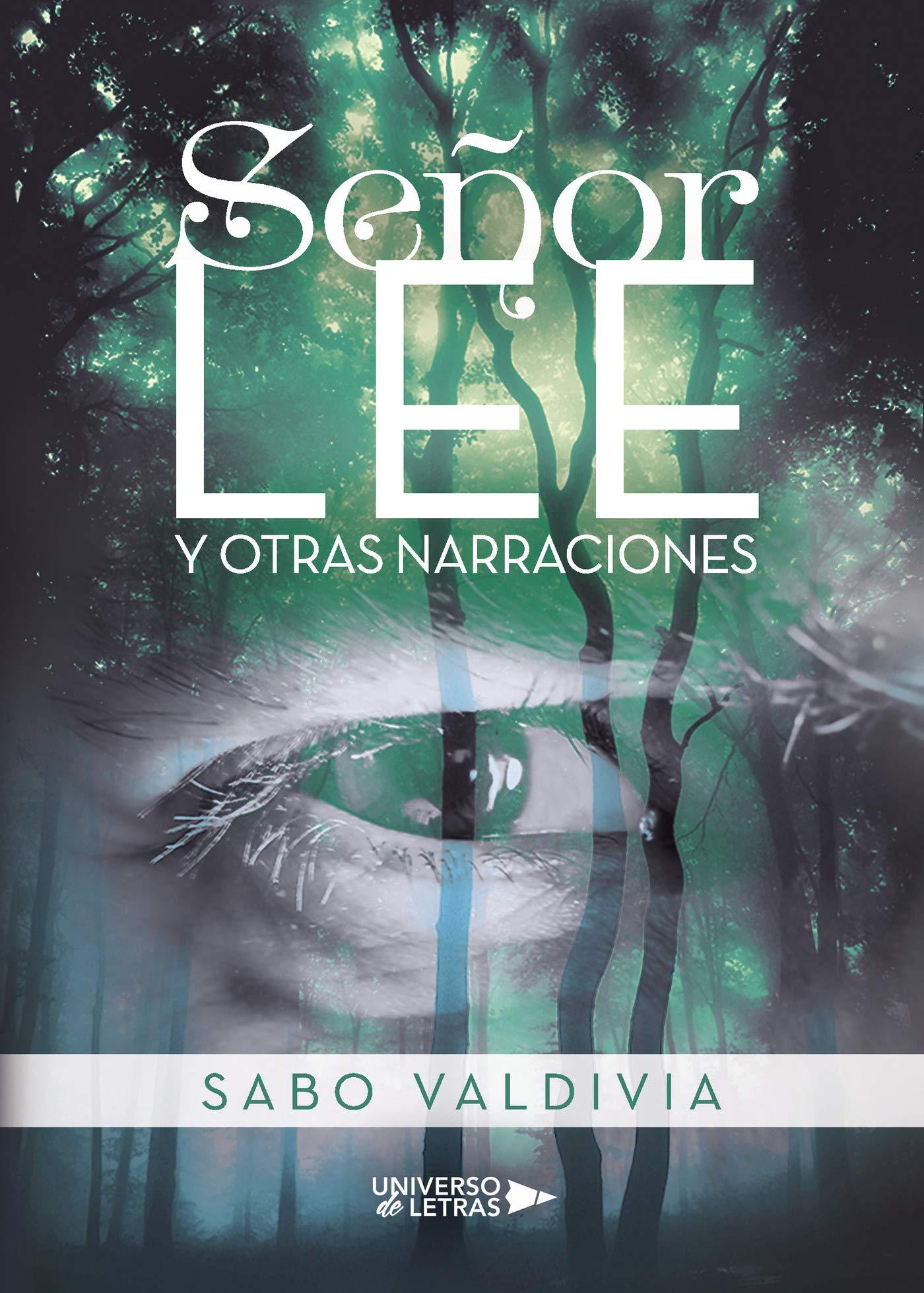 Señor Lee y Otras Narraciones: Amazon.es: Valdivia, Sabo: Libros