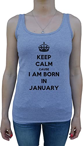 Keep Calm Cause I Am Born In January Mujer De Tirantes Camiseta Gris Todos Los Tamaños Women's Tank T-Shirt Grey All Sizes