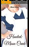 Hunted: Moon Creek (Crossdressing, Maid, First Time, Feminization) (English Edition)