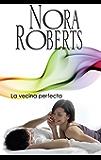 La vecina perfecta: Los MacGregor (Nora Roberts) (Spanish Edition)
