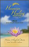 Hawaiian Healing Intentions: eBook and Virtual Oracle Deck (English Edition)