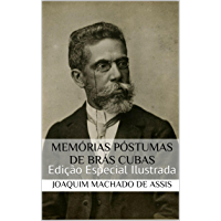 Memórias Póstumas de Brás Cubas (Edição Especial Ilustrada): Com biografia do autor e índice activo