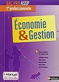 Economie & Gestion 1re Bac Pro ASSP