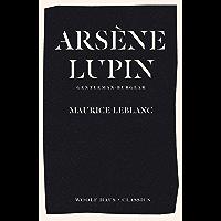 Arsène Lupin, Gentleman-Burglar: The International Bestseller and Inspiration for the Smash-Hit Series