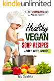 Healthy vegan soup recipes.The only 20 minutes and you are healthy!(+free gift inside) (English Edition)