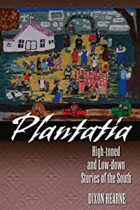 Plantatia: High-toned and Low-down Stories of the South
