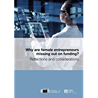 Why are female entrepreneurs missing out on funding?: Reflections and considerations (English Edition)