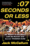Seven Seconds or Less: My Season on the Bench with the Runnin' and Gunnin' Phoenix Suns (English Edition)