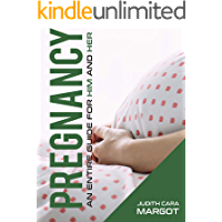 Pregnancy: An entire guide for him and her (English Edition)