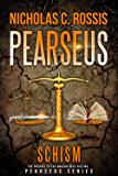 Pearseus: Schism: The Prequel To The Sci-Fi Fantasy Series Pearseus