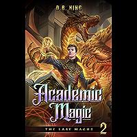 Academic Magic: A Progression Fantasy Saga (The Last Magus Book 2) (English Edition)