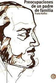 Preocupaciones de un padre de familia (Biblioteca Kafka nº 7) (Spanish Edition)