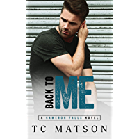 Back to Me (Cameron Falls: A Small Town Romance Book 1)
