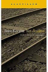 Sin destino (Narrativa del Acantilado nº 4) (Spanish Edition) Kindle Edition