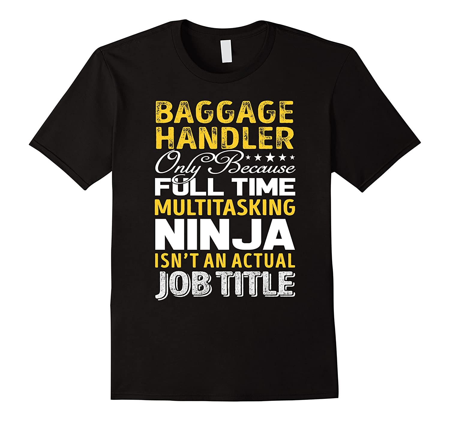 Baggage Handler Is Not An Actual Job Title TShirt-PL