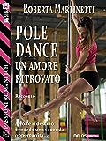 Pole dance, un amore ritrovato (Passioni Romantiche)