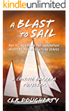A Blast to Sail - A Connie Barrera Thriller: The 3rd Novel in the Caribbean Mystery and Adventure Series (Connie Barrera Thrillers)