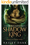 Eternity with The Shadow King (Captive of Shadows Book 5)