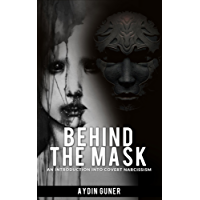Behind The Mask: An Introduction Into Covert Narcissism