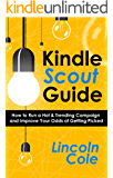 Kindle Scout Guide: How to Run a Hot & Trending Campaign and Improve Your Odds of Getting Picked (Tools of the Trade Book 2)