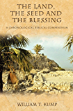 The Land, the Seed and the Blessing: A Chronological Biblical Compendium