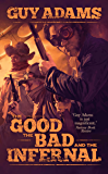 The Good, The Bad And The Infernal (Heaven's Gate Trilogy Book 1)