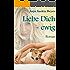 Liebe Dich - ewig (Liebe Dich - Reihe 2)