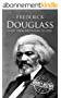 Frederick Douglass: A Life From Beginning to End (English Edition)